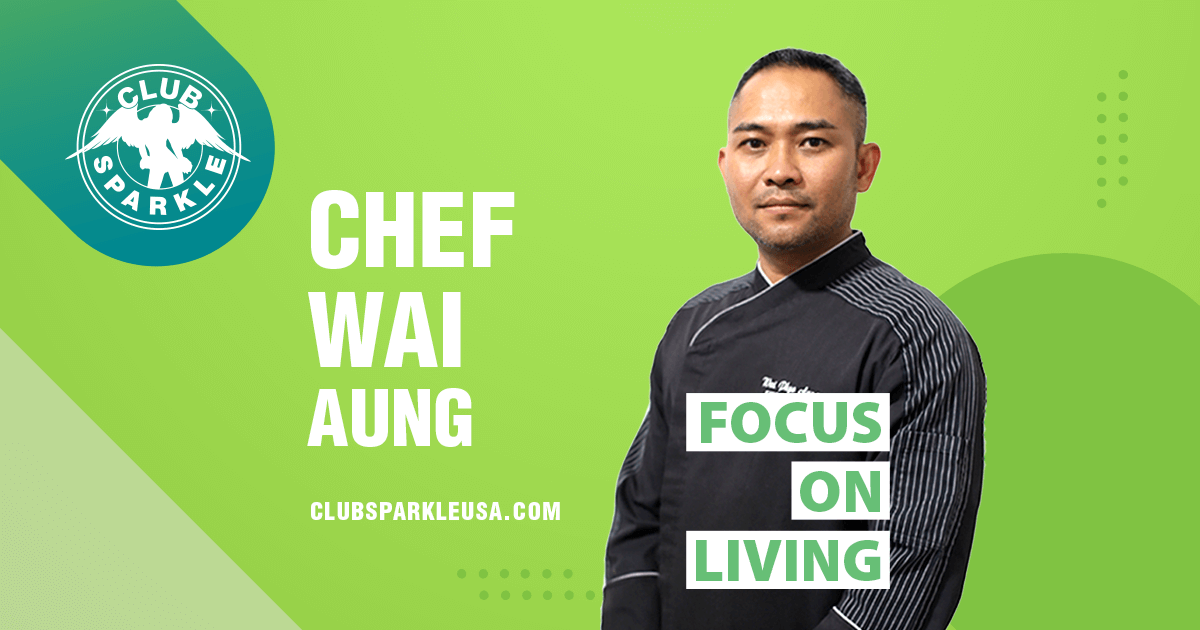 An image that depicts Chef Wai Aung wearing a black shirt with the words focus on living in green superimposed over him.