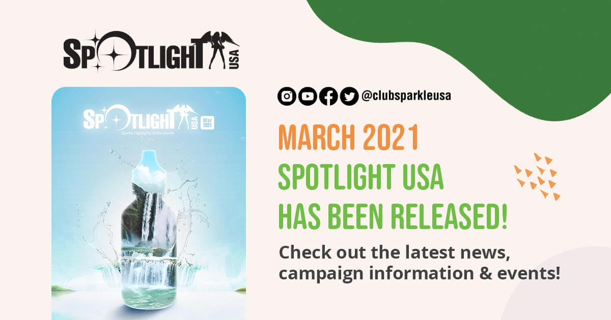 March 2021 Spotlight A graphic announcing the March 2021 Spotlight has been released. It also features the social media icons for Instagram, YouTube, Facebook, twitter, @clubsparkleusa, and the words March 2021 Spotlight USA has been released! Check out the latest news, campaign information & events!
